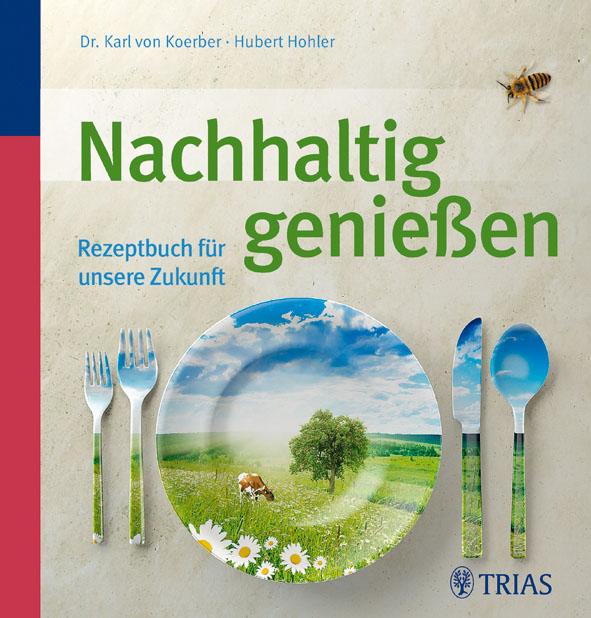 Nachhaltig genießen (c) Trias Verlag